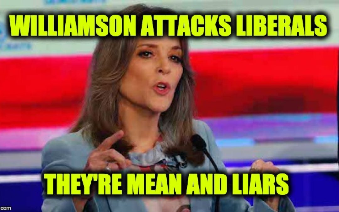 Marianne Williamson: Liberals Are 'Mean' And Lie, 'I Thought The Right Did That'
