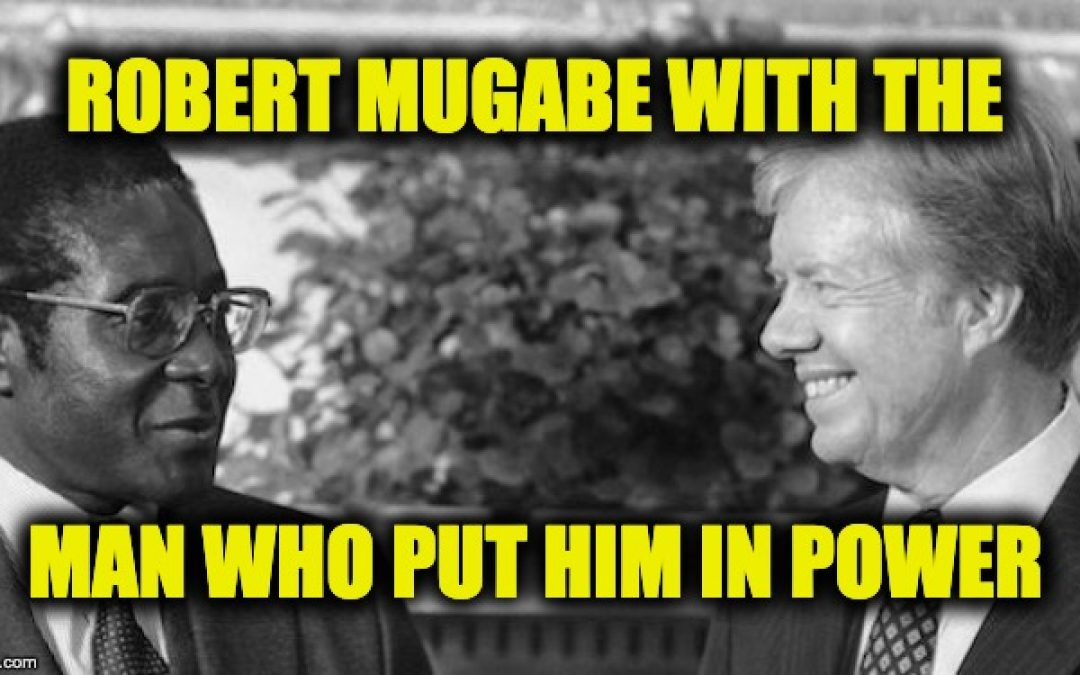 Despot Robert Mugabe Is Dead, His Reign Of Terror Was Created By Jimmy Carter