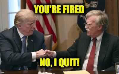 BREAKING: John Bolton Fired (Or Quit)