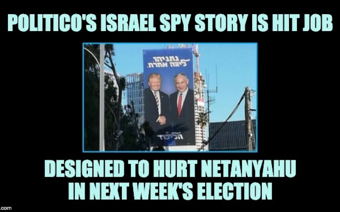 The Politico Israel Spying On Trump Story Is Nonsense