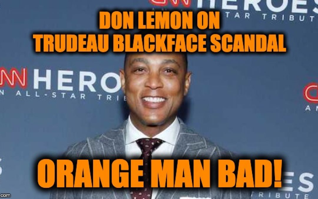 CNN's Don Lemon Explains Trudeau Blackface Scandal: Trump's Bad