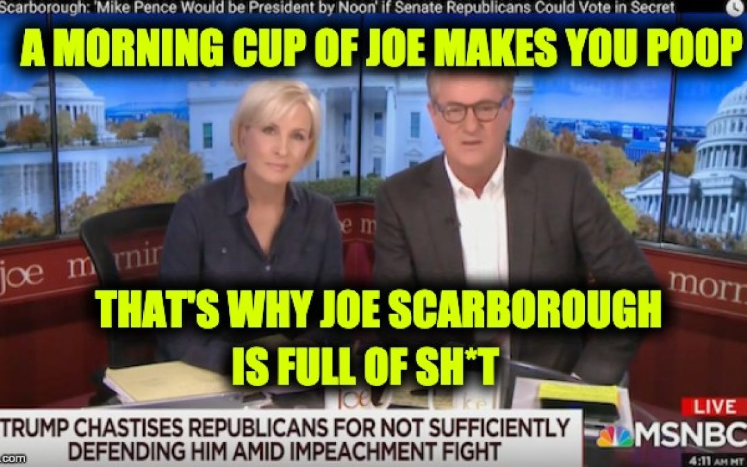 Joe Scarborough's Latest Lie, Claims GOP Secretly Wants Trump Out