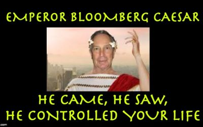 A President Michael Bloomberg Would Be Frightening– As Mayor He  Was A Tyrant