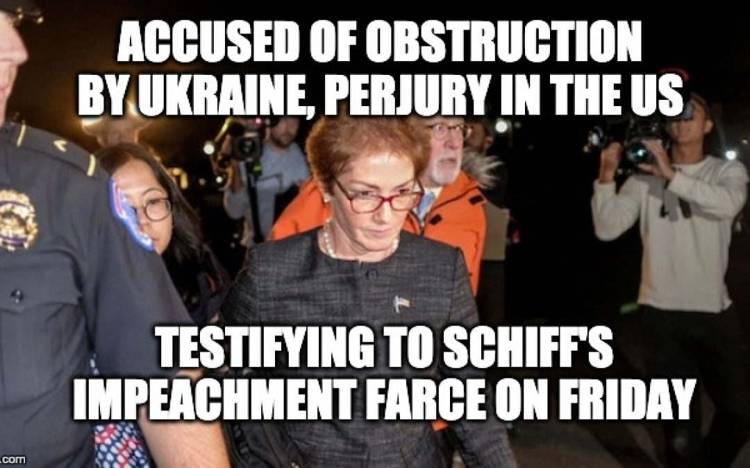 Ambassador Yovanovitch Was Accused Of Obstruction Of Justice and Perjury