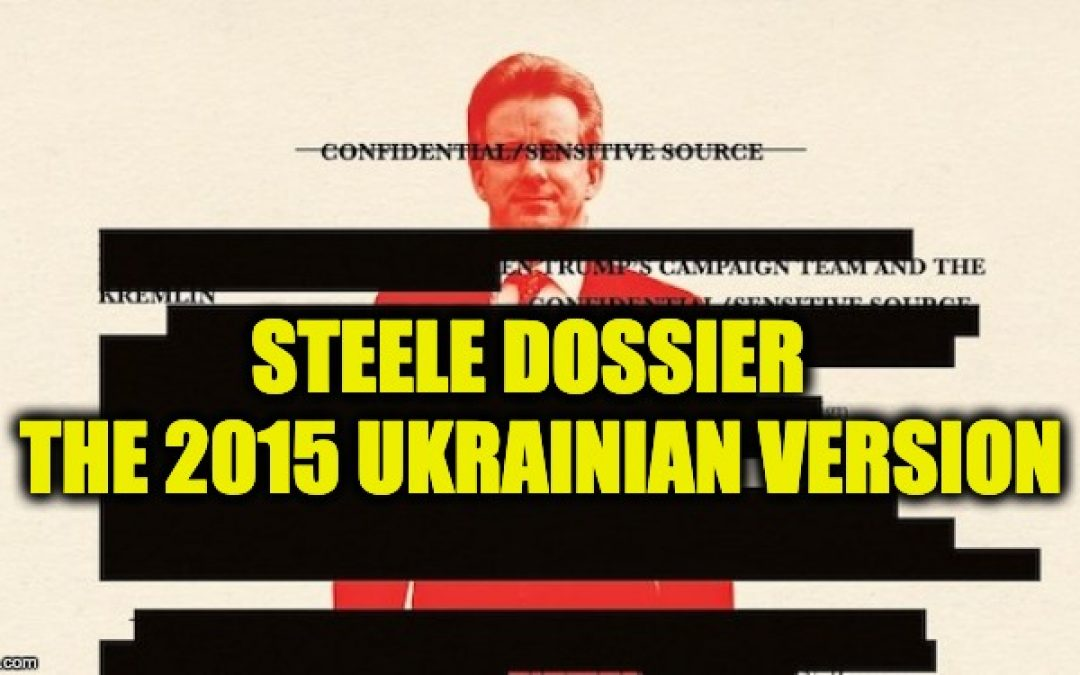 Ukraine Themed Steele Dossier From 2015 Has All-Too-Familiar Echoes