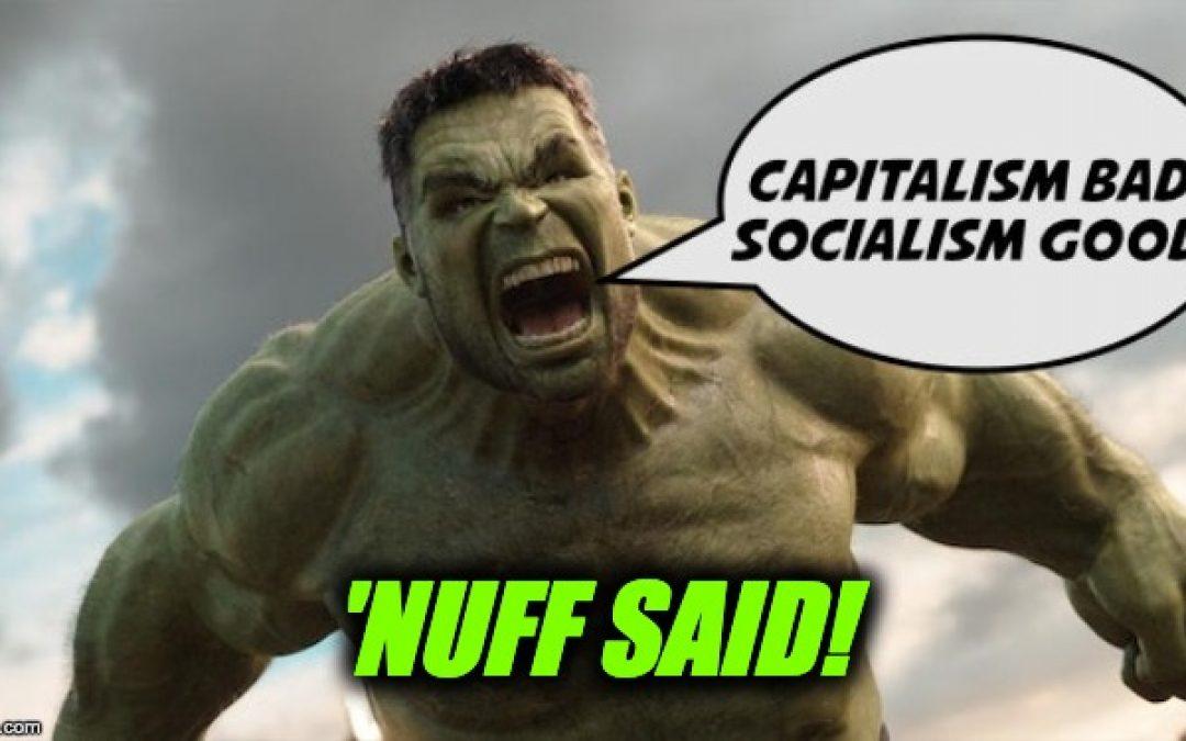 You're Wrong Mark Ruffalo: Capitalism Good-Socialism Bad