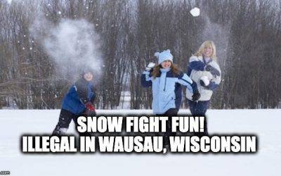 Wausau Banned Throwing Snowballs: The Wussification Of Our Kids Continues