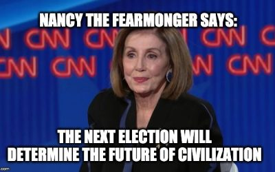 Fearmonger Nancy Pelosi Claims Civilization, Entire Planet At Stake In Next Election (Video)