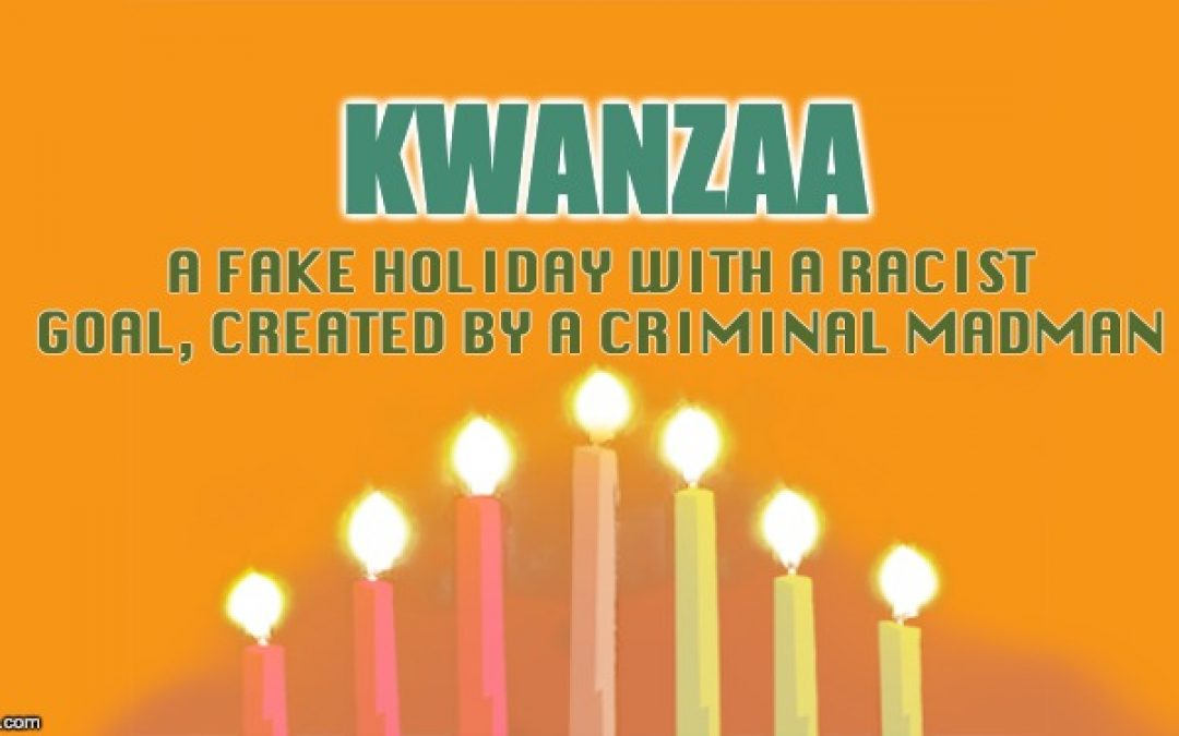 The Kwanzaa Hoax: A Fake Holiday With A Racist Goal, Created By A Criminal Madman