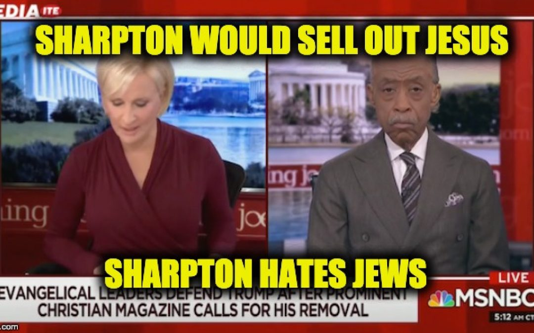 Al Sharpton Claims Trump-Supporting Evangelicals Would 'Sell out Jesus' (Video)