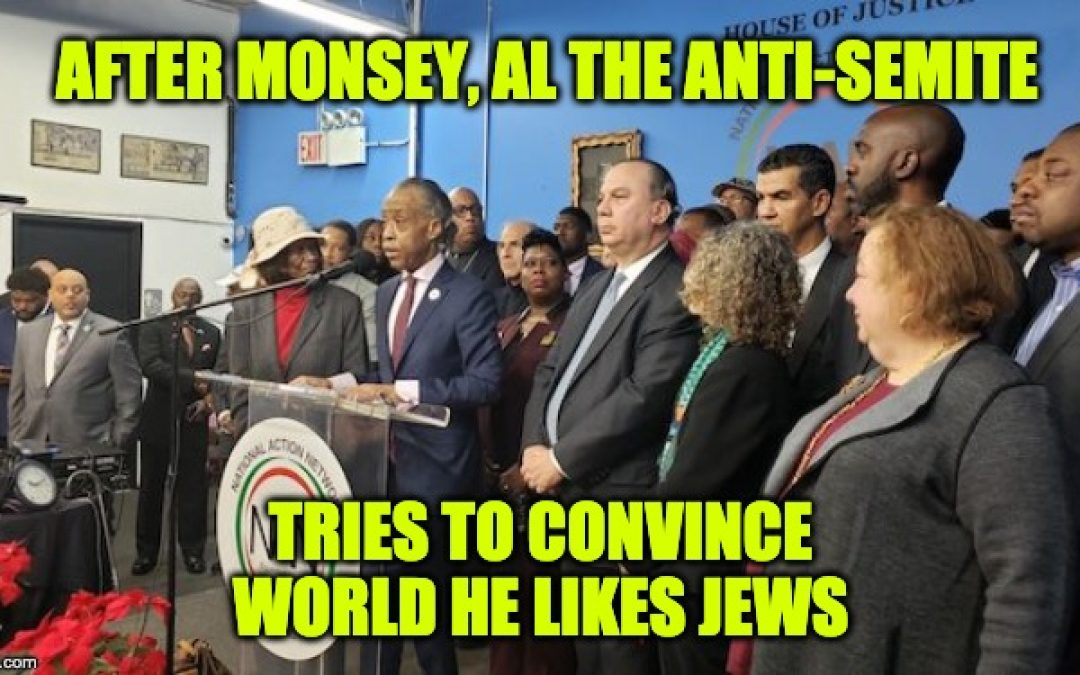 After Monsey, Anti-Semite Al Sharpton Says: Can't Remain Silent About Antisemitism, But What About HIS Jew-Hatred?