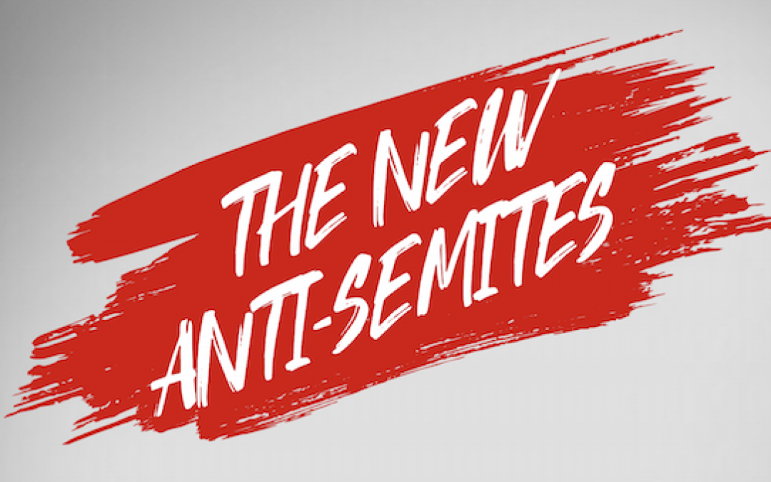 Important and Timely MUST READ Report, 'The New Anti-Semites'