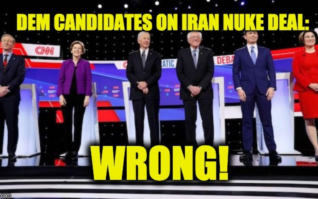 Debate: Dem Candidates Were WRONG About The JCPOA Iran Nuke Deal