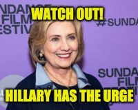 Uh-Oh Hillary Says She Has The Urge (To Run Again)