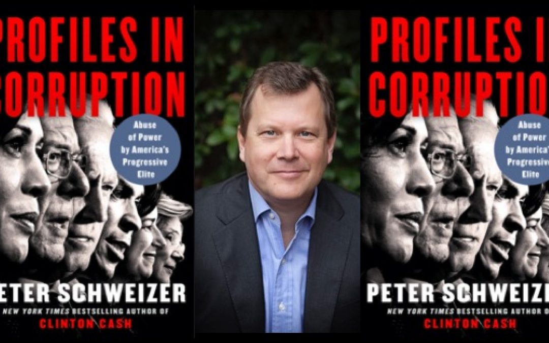 Schweizer Does It Again With New Book, 'Profiles in Corruption: Abuse of Power by America's Progressive Elite'