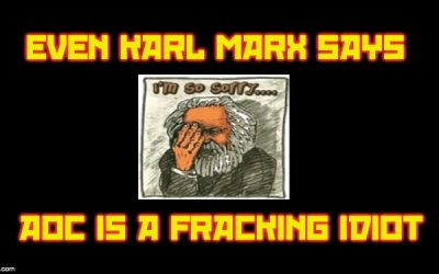 AOC Is An Idiot About Fracking (A Fracking Idiot)