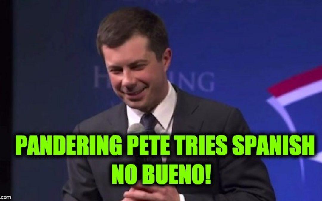 Pandering Pete Buttigieg Tries To Flex His Spanish Skills… Fails Miserably (Video)