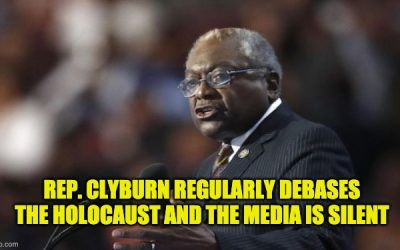 Why Is Rep. Clyburn Allowed To Use The Holocaust As A Political Weapon? Where's The Media?