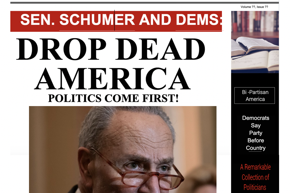 Schumer and Dems Tell America: DROP DEAD