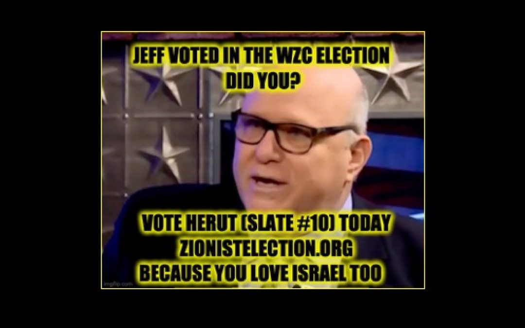 URGENT: VOTE For The Herut Slate In The World Zionist Congress Election NOW!
