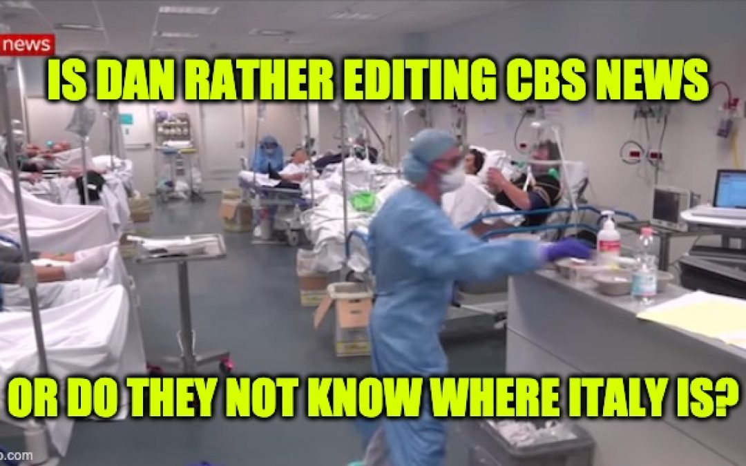 CBS Caught AGAIN Using Footage From Italy Hospital In US Coronavirus Coverage
