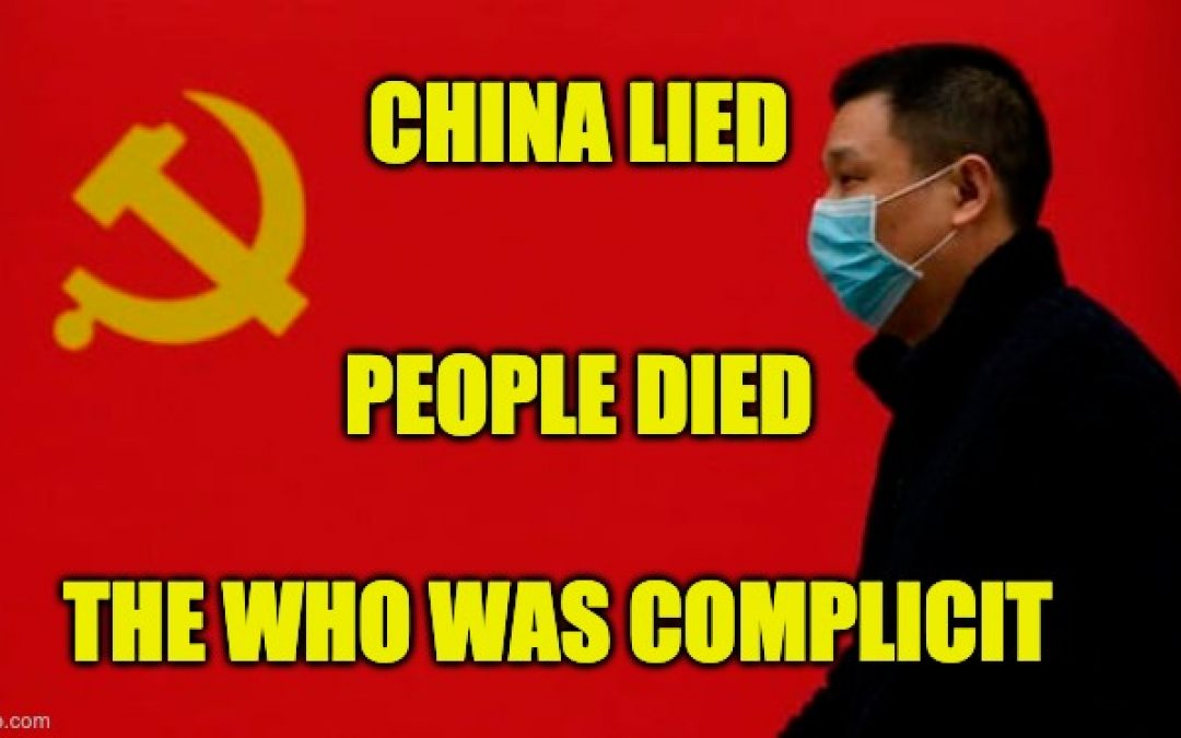 China Lied, People Died And The WHO Was Complicit