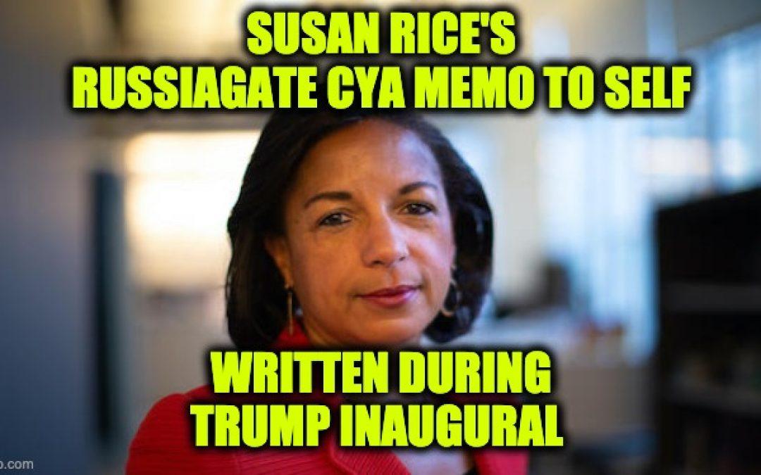 Inauguration Day 2017 Susan Rice Wrote A Russiagate CYA Memo To Self