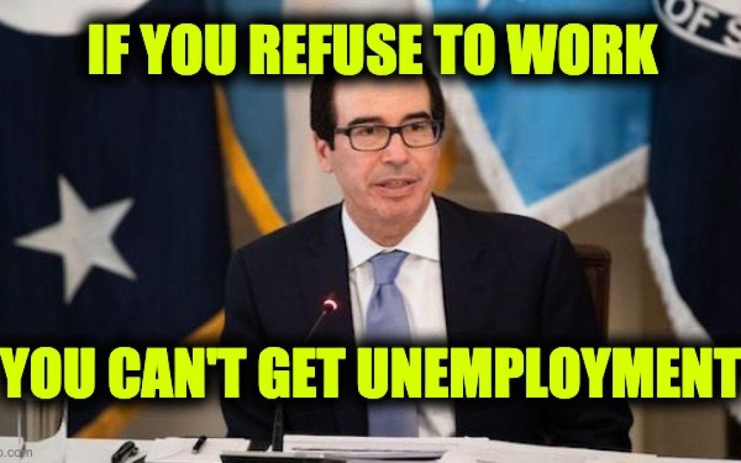 Treasury Secretary Mnuchin: If You Refuse Work, Don't Expect Unemployment Benefits