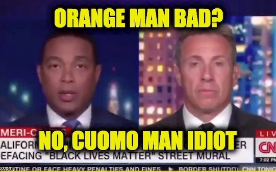 CNN's Own Headlines Destroy Cuomo and Lemon's 'Orange Man Bad' Narrative