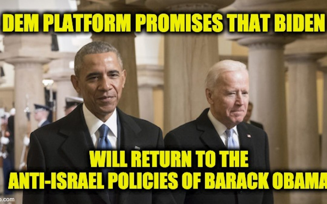 2020 Democratic Platform Continues Anti-Israel Themes First Pushed By Obama in 2012