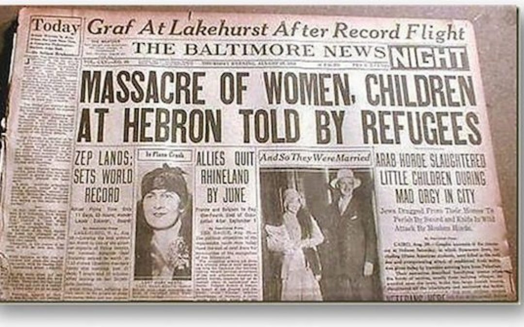 Hebron Massacre: When Israel Learned Never To Rely On Anyone Else For Her Defense