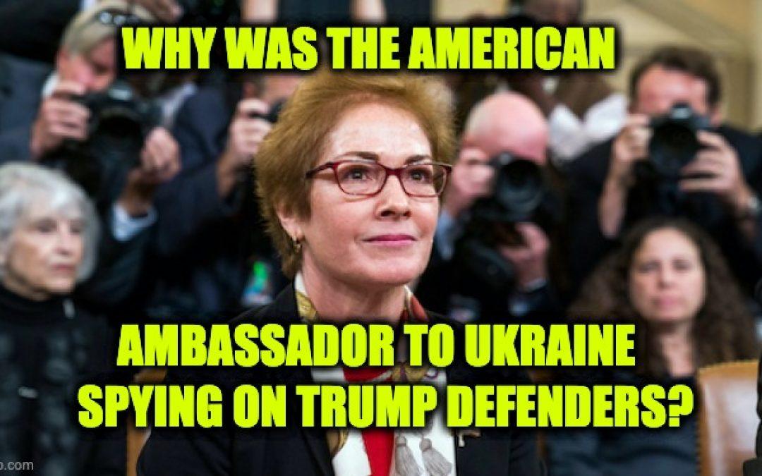 U.S. Ambassador to Ukraine Had Embassy Staff Monitor Social Media Of Pro-Trump Americans