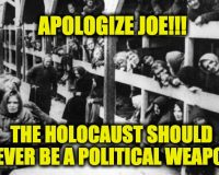Joe Biden- APOLOGIZE For Belittling The Holocaust!!!