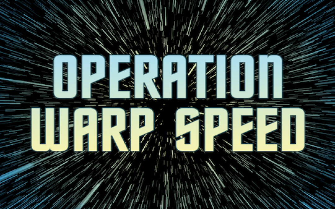 Will Trump's Operation Warp Speed Finally Be Recognized As A Great Success?