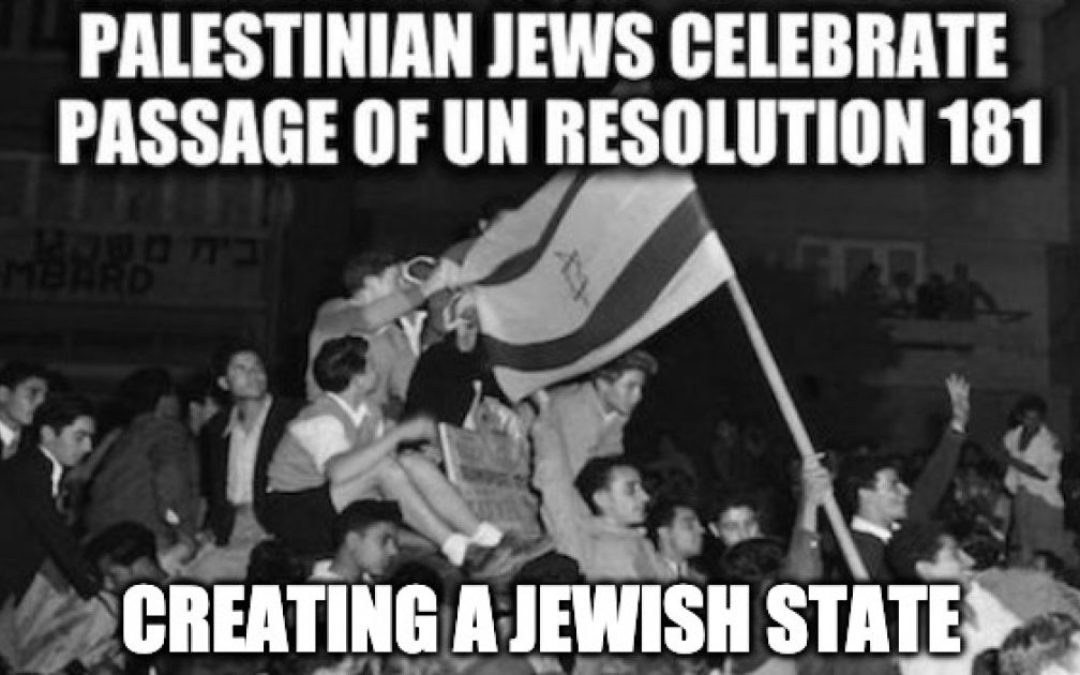 73 Years Ago The UN Partitioned British-Ruled Palestine Creating Jewish And Arab States