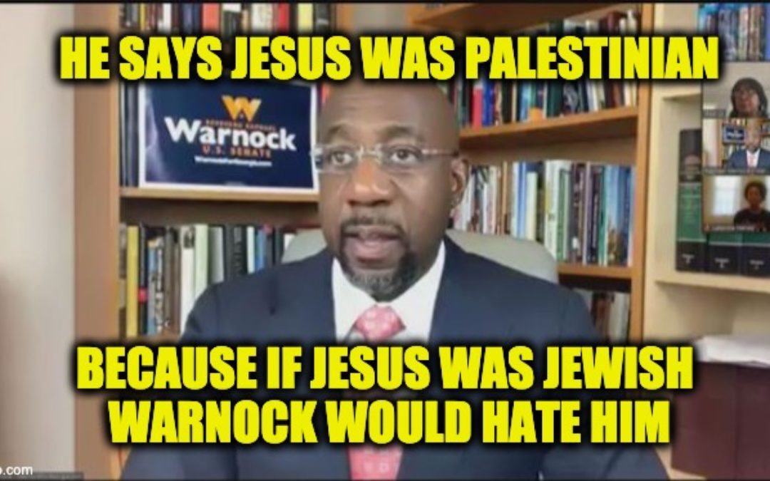 Georgia Dem. Senate Candidate Raphael Warnock Pushes Lie that Jesus Was A 'Palestinian'