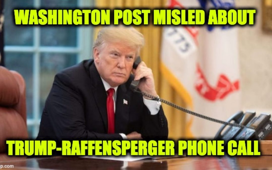 Full Audio And Transcript Of Trump-Raffensperger Call-WAPO Misled About What Trump Said