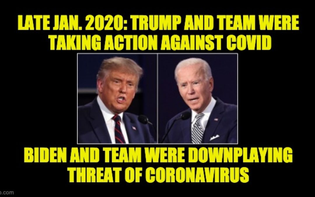 Nine Days In Covid-19 History: Trump's Actions And Biden's Lies (Jan 22-31, 2020)