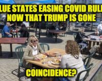 As Predicted Blue States Start To Relax Covid Restrictions Now That Trump's Gone