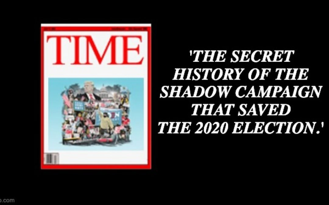 TIME Mag. Claims 'Well-Funded Cabal' Worked To Change Election Laws, Control Flow Of Information