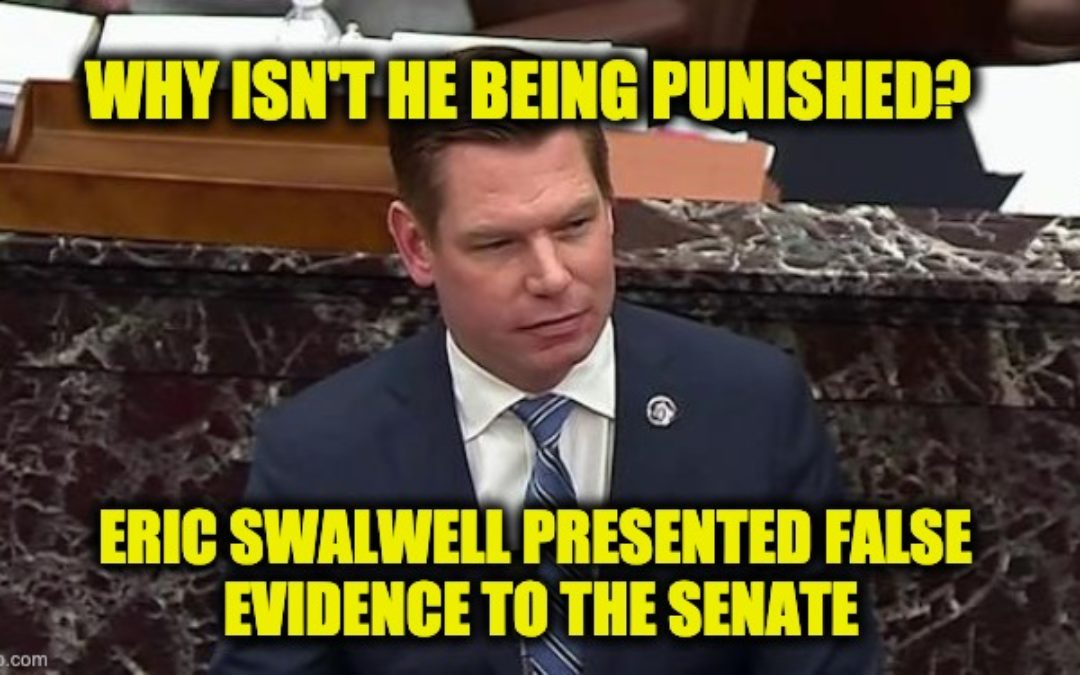 Should Swalwell Be Punished For Presenting False Impeachment Evidence To Senate?