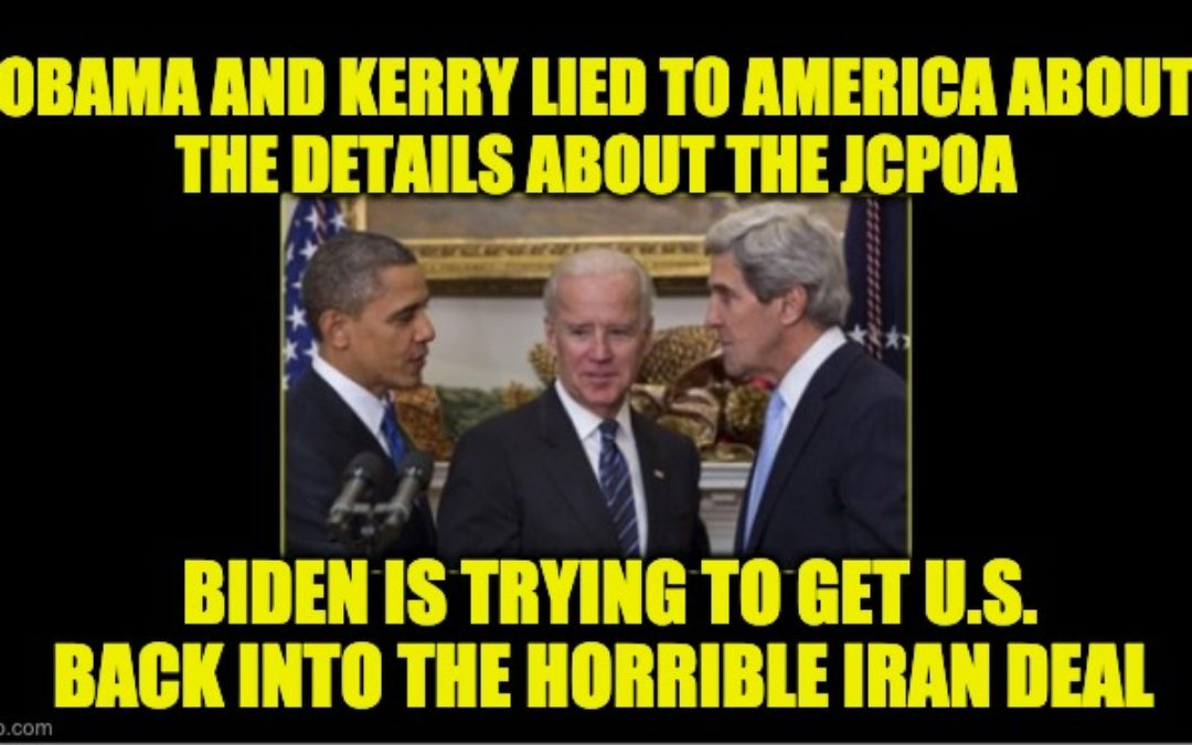 America Must Know The Truth About JCPOA  Before Biden Forces Us Back Into It