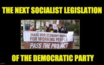 House Dems Pass Socialist Pro-Union Bill: The Pro Act