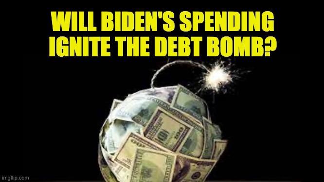 Biden igniting the debt bomb