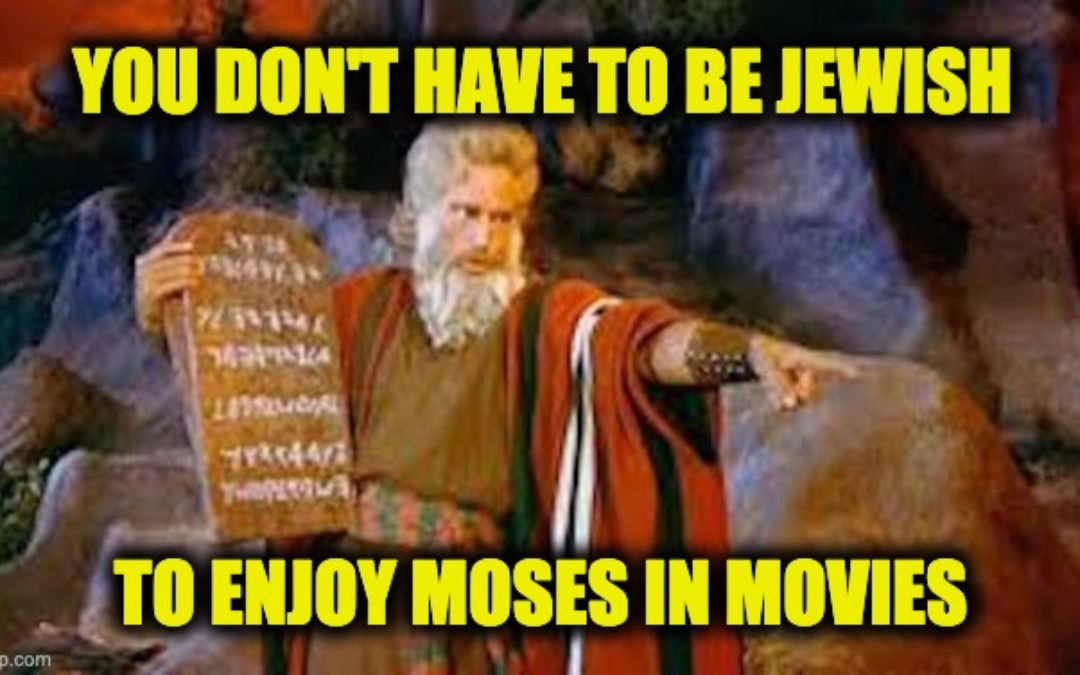 Moses Left Out Of Passover Seder: Making It Up To Him With 14 Different Moses Movie Video Clips