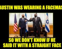 Is Lloyd Austin A Liar Or Is Joe Biden Blowing Smoke Up His Arse About Israel?