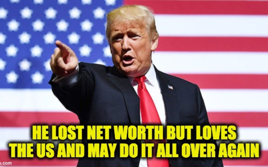Trump's Net Worth Dropped Over A $Billion During His 4-Years In Office