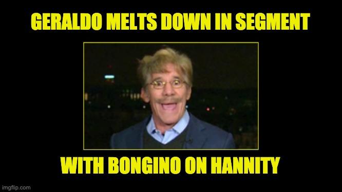 Geraldo nuclear meltdown