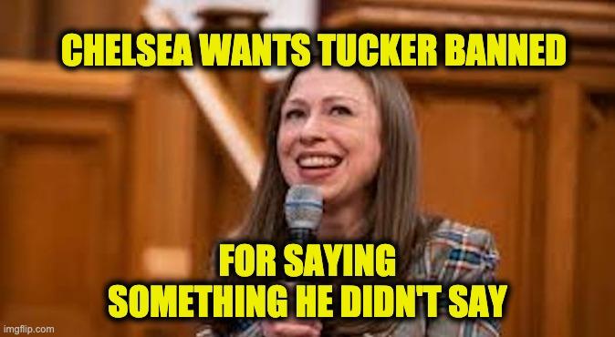 Chelsea wants Tucker Carlson banned