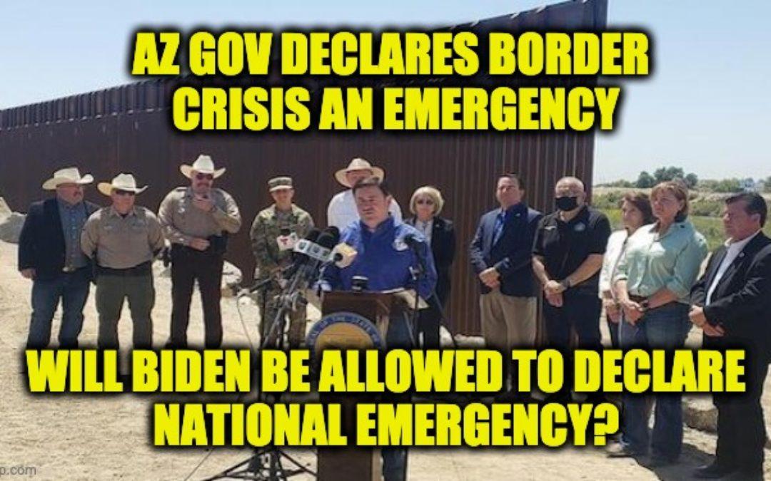 Biden Border Crisis-AZ Gov Calls Up National Guard, Demands Biden Call National Emergency (Video)